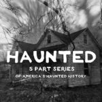 Haunted Series Part I: Hannibal, Missouri