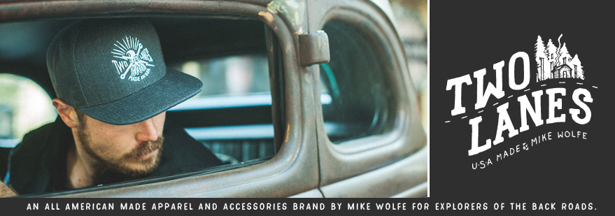 American Made Apparel and Accessories by Mike Wolfe for Explorers of the Back Roads - Two Lanes Vintage Clothing Collection - Antique Archaeology
